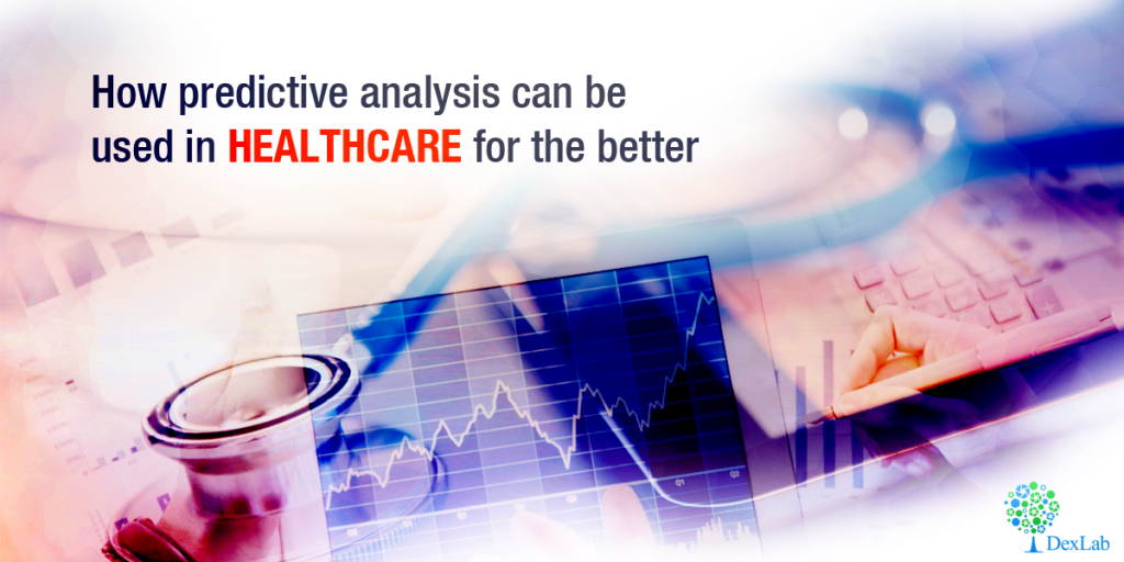 How Predictive Analysis Can Be Used In Healthcare For The Better
