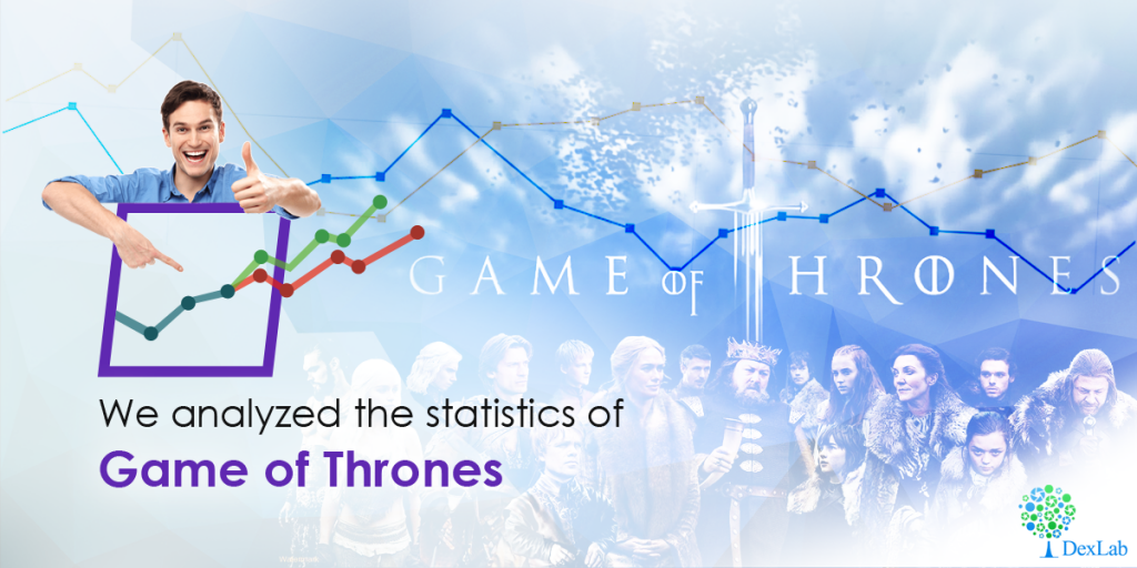 We Analyzed The Statistics Of Game Of Thrones