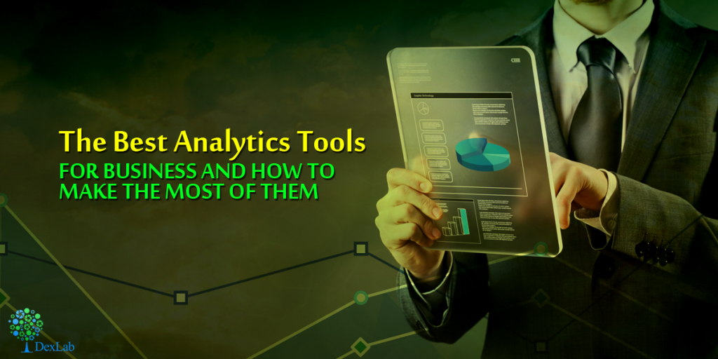 The Best Analytics Tools for Business And How to Make The Most of Them