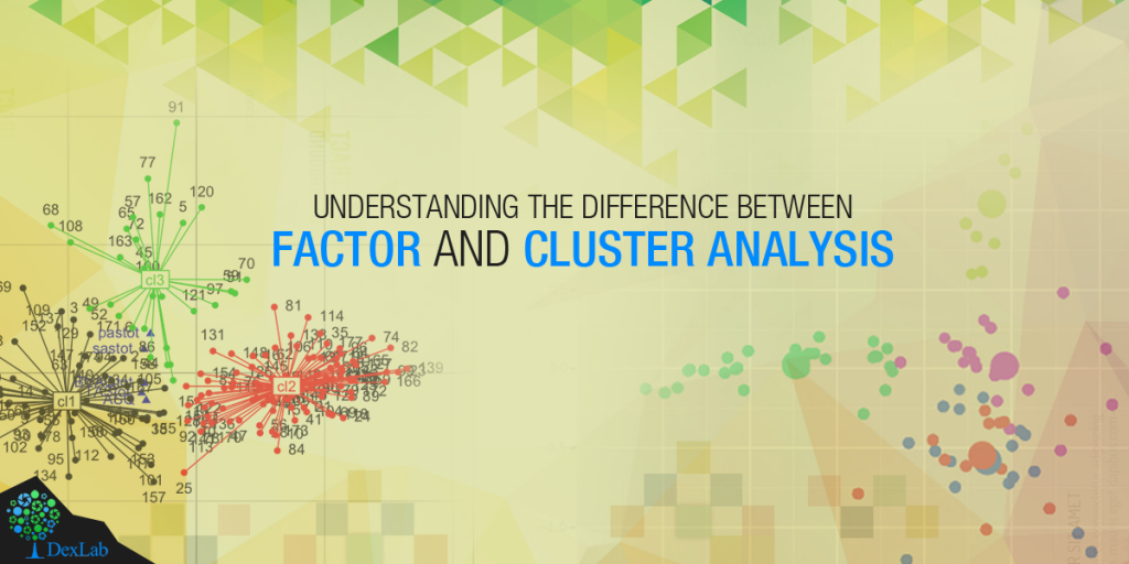 Understanding the Difference Between Factor and Cluster Analysis