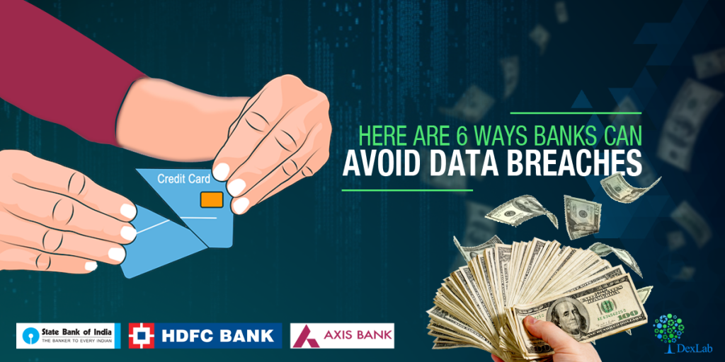 Here Are 6 Ways Banks Can Avoid Data Breaches