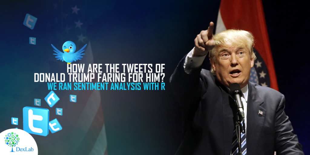 How are The Tweets of Donald Trump Faring For Him?