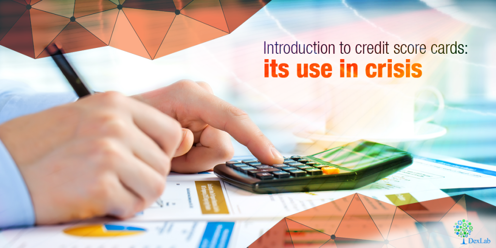 Introduction To Credit Score Cards: Its Use in Crisis