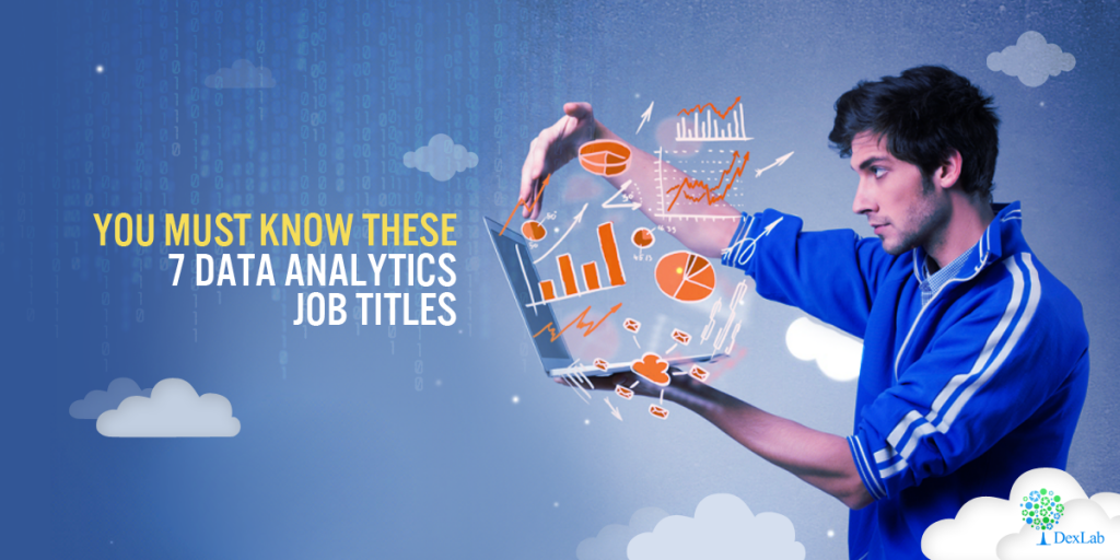 You Must Know These 7 Data Analytics Job Titles