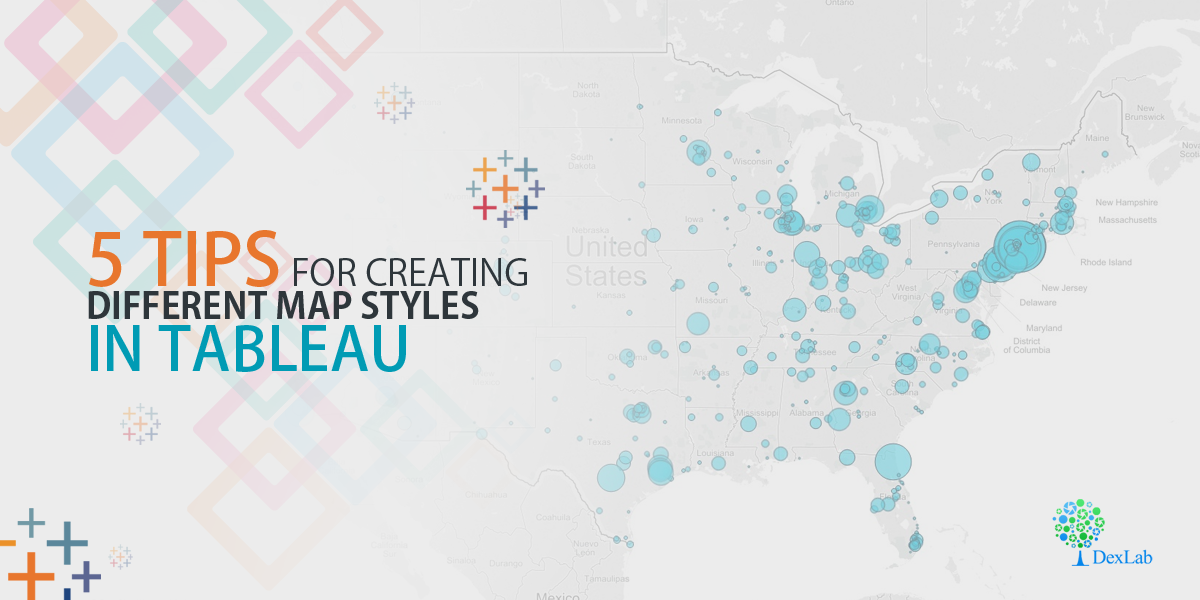 5 Tips For Creating Different Map Styles In Tableau