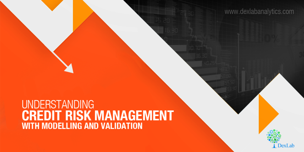 Understanding credit risk management with modelling and validation