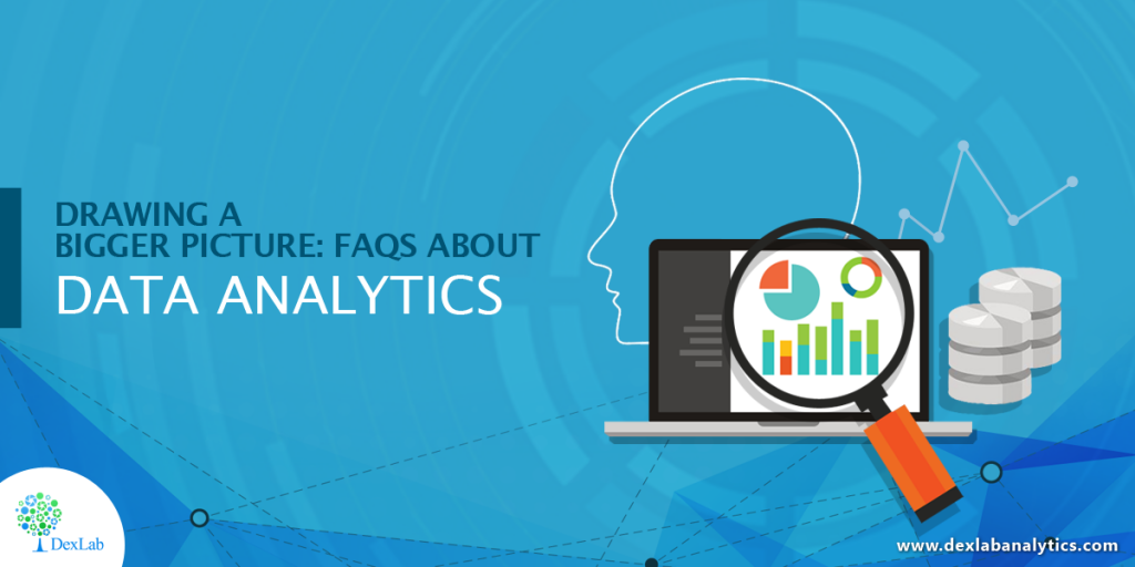 Drawing a Bigger Picture: FAQs about Data Analytics