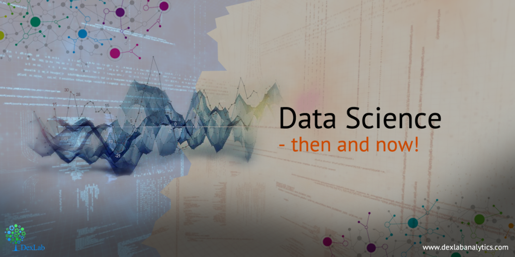 Data Science – then and now!