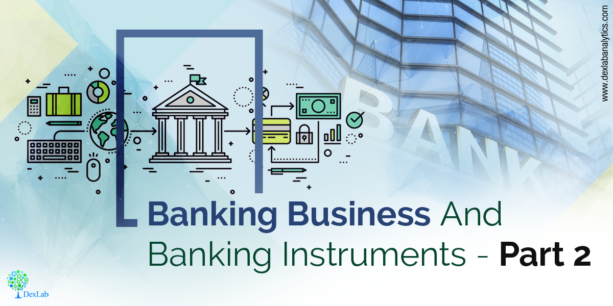 Banking Business And Banking Instruments- Part 2