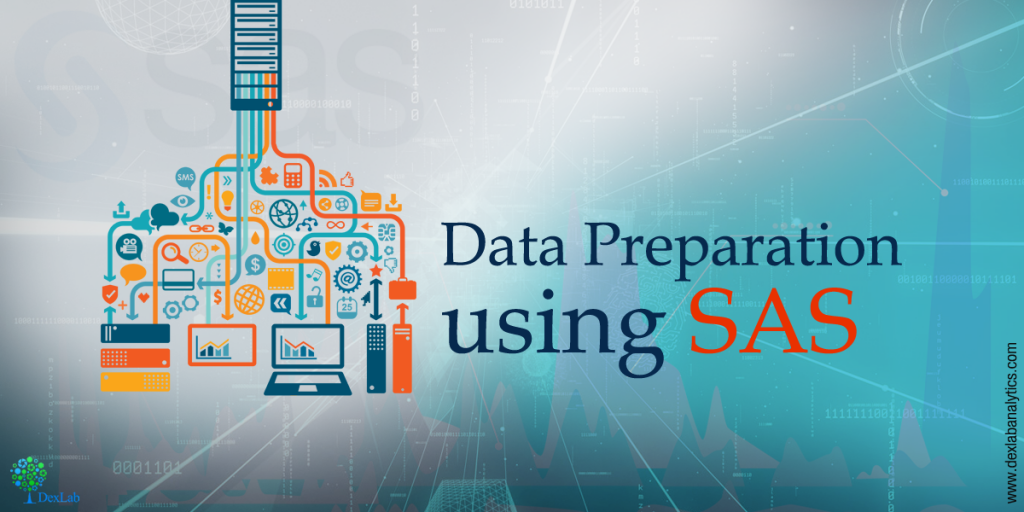 Data Preparation using SAS