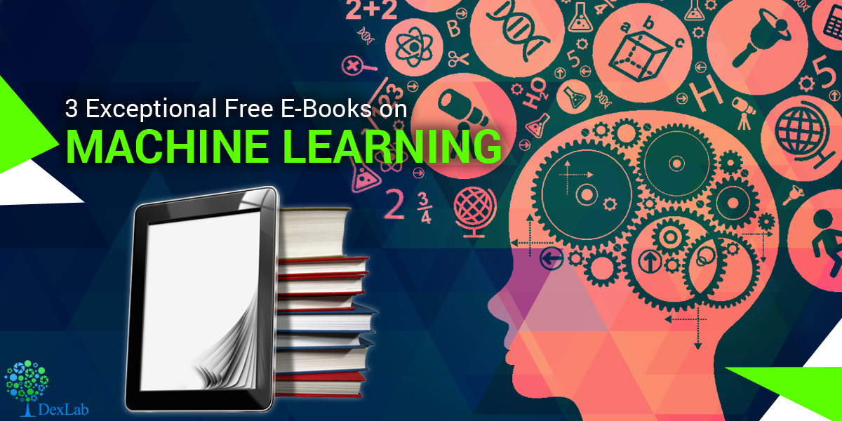 3 Exceptional Free E-Books On Machine Learning