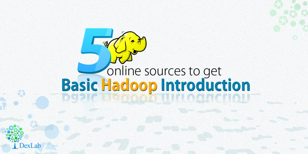 5 Online Sources to Get Basic Hadoop Introduction