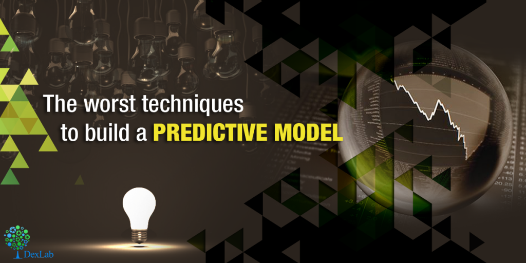 The Worst Techniques To Build A Predictive Model