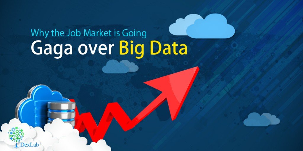 why the job market is going gaga over big data
