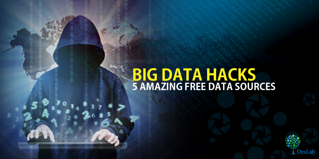 Big Data Hacks: 5 Amazing Free Data Sources