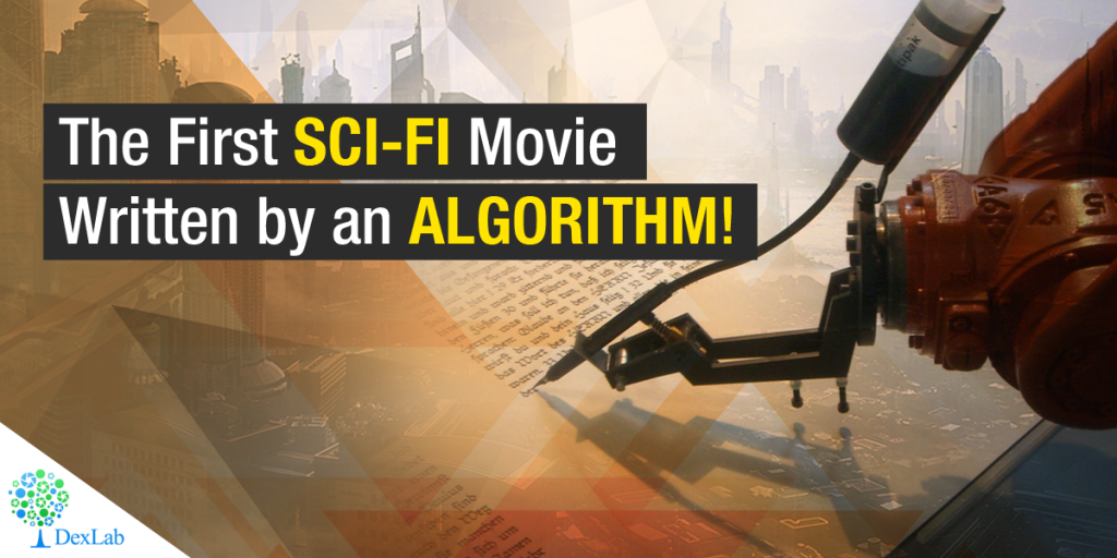 The First Sci-Fi Movie Written By An Algorithm!