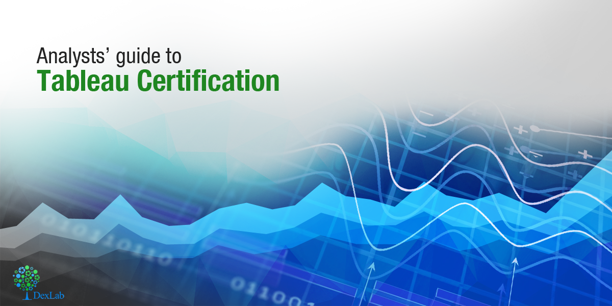 Analysts Guide To Tableau Certification