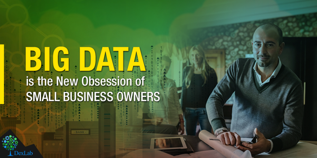 Big Data is the New Obsession of Small Business Owners