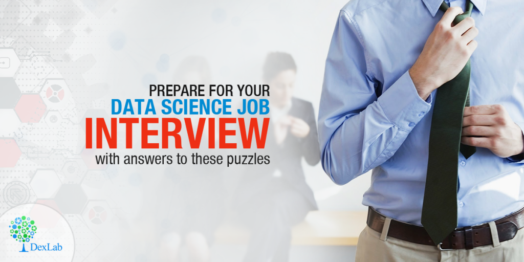 Prepare For Your Data Science Job Interview With Answers to These Puzzles