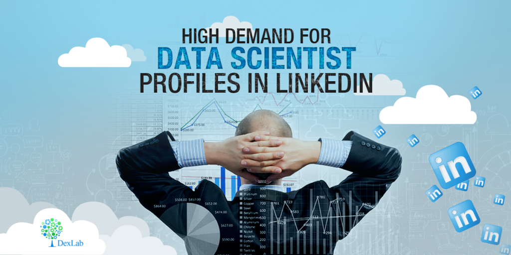 High Demand for Data Scientist profiles in LinkedIn