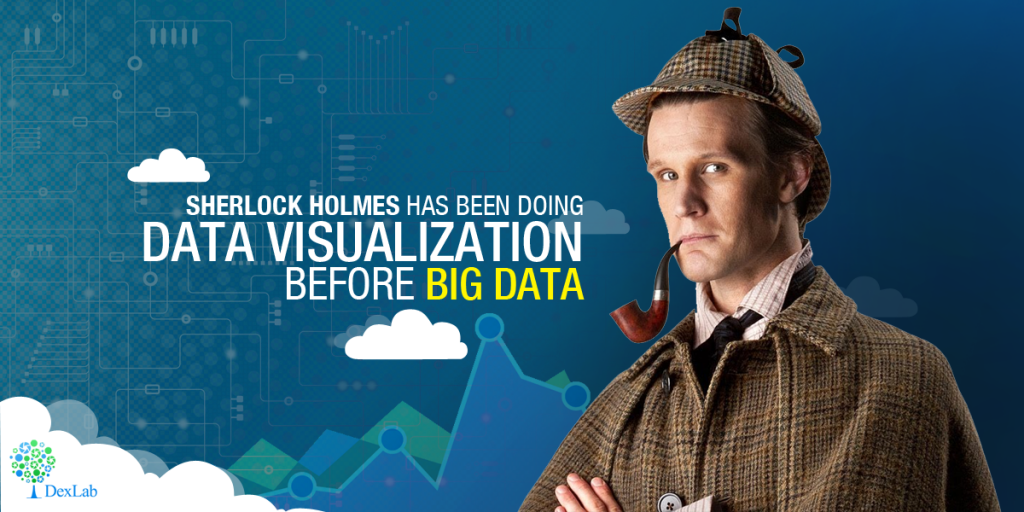 Sherlock Holmes Has Been Doing Data Visualization Before Big Data