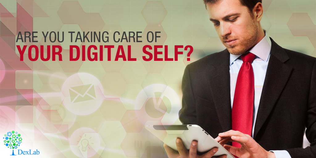 Are you taking care of your digital self?