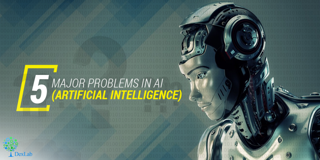 5 Major Problems in AI (Artificial Intelligence)