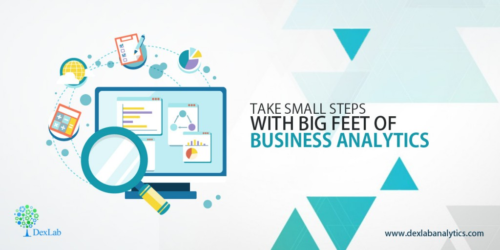 Take Small Steps With Big Feet of Business Analytics