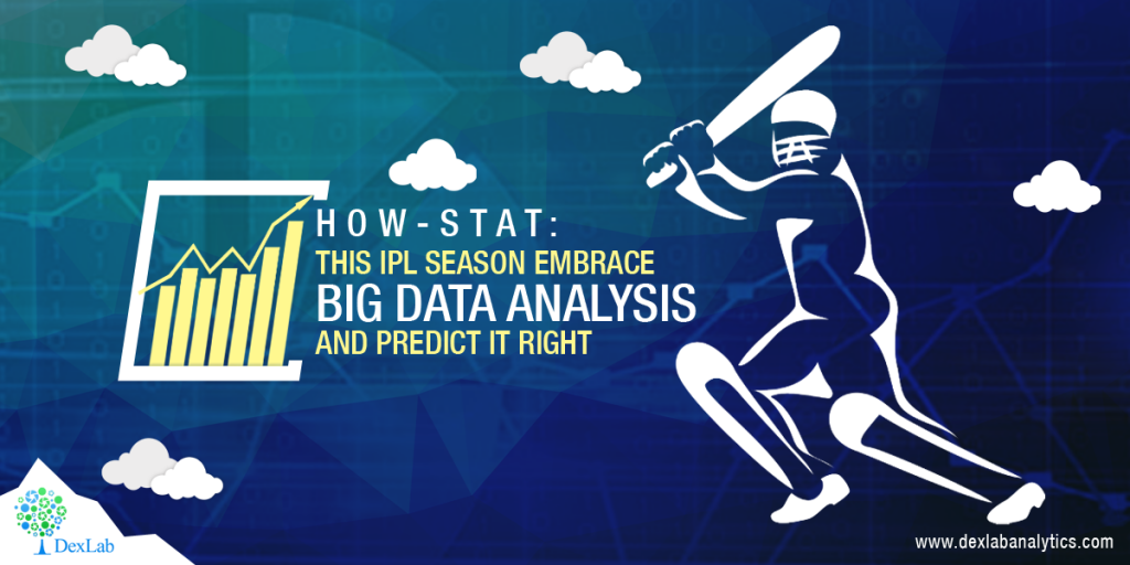 How-Stat: This IPL Season Embrace Big Data Analysis and Predict It Right