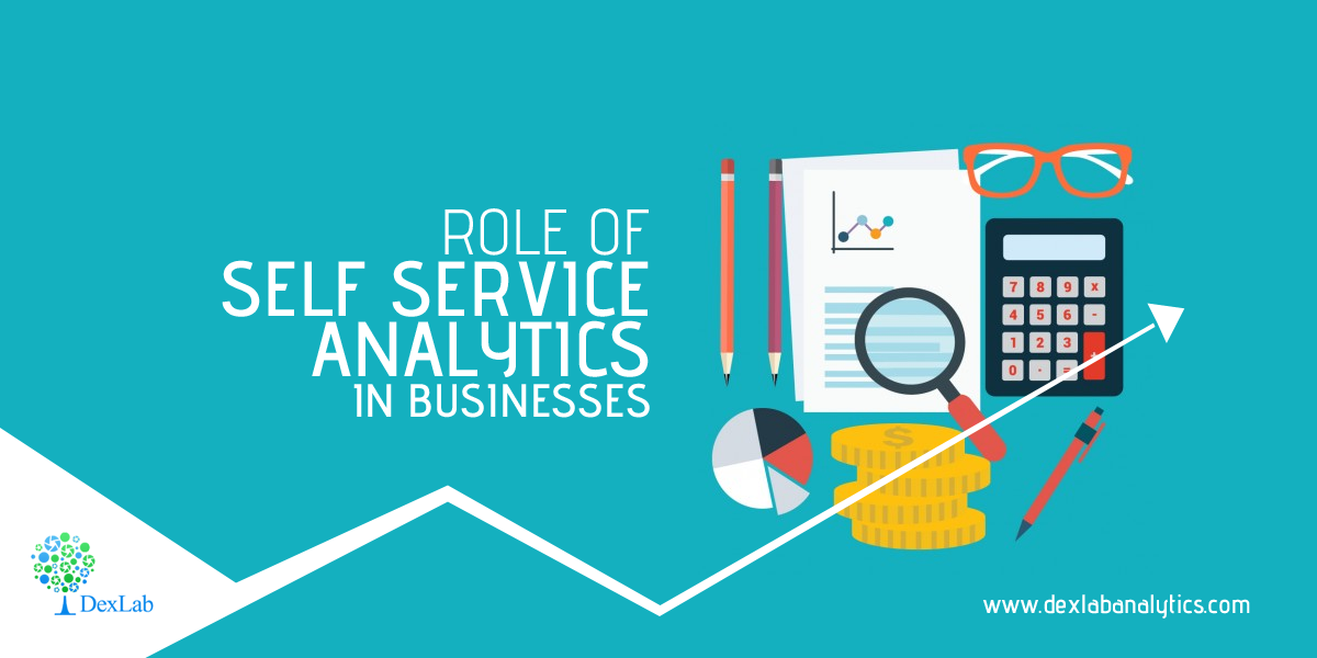 Role of Self Service Analytics in Businesses