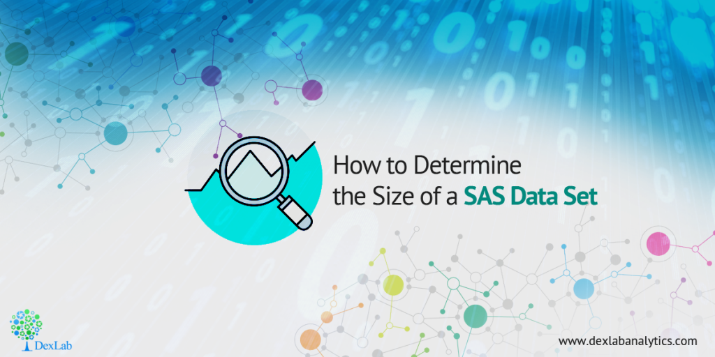How to Determine the Size of a SAS Data Set