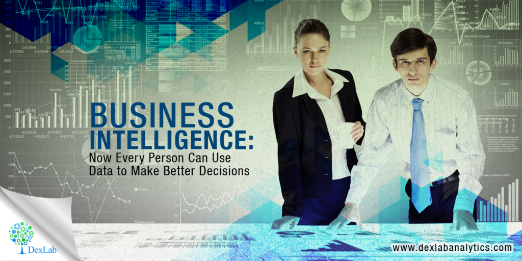 Business Intelligence: Now Every Person Can Use Data to Make Better Decisions