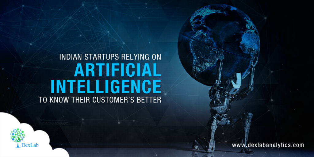 Indian Startups Relying on Artificial Intelligence to Know Their Customer's Better