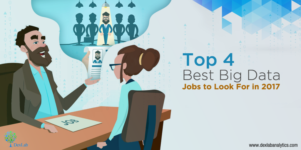Top 4 Best Big Data Jobs to Look For in 2017