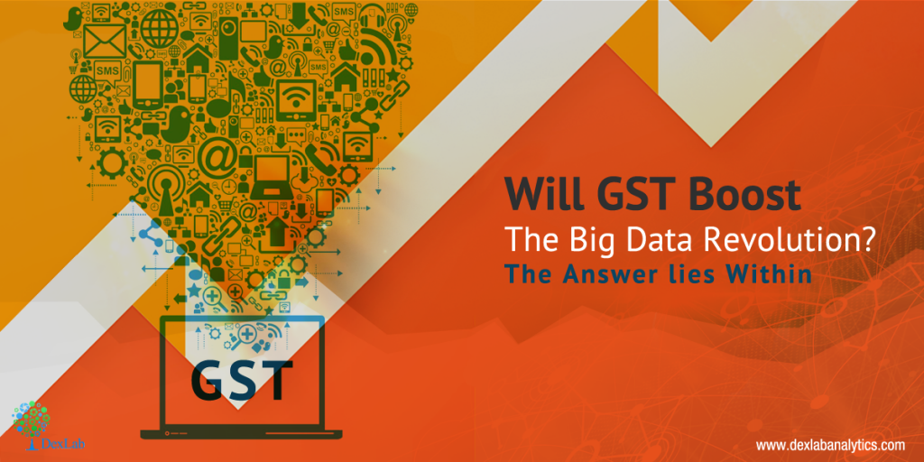 Will GST Boost The Big Data Revolution? The Answer lies Within