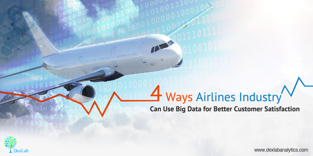 4Ways Airlines Industry Can Use Big Data for Better Customer Satisfaction