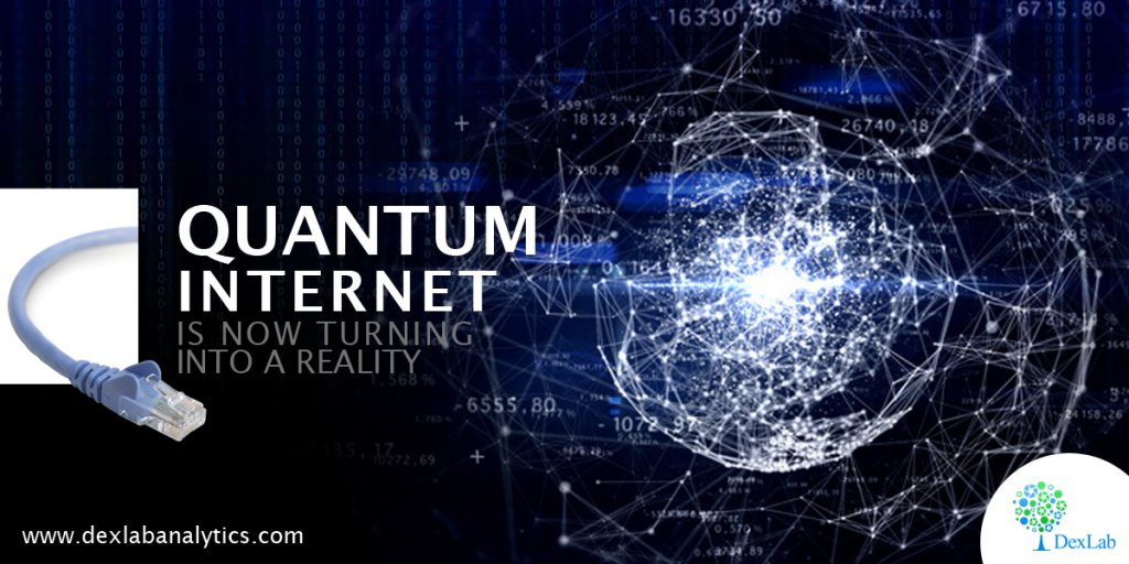 Quantum Internet Is Now Turning Into a Reality