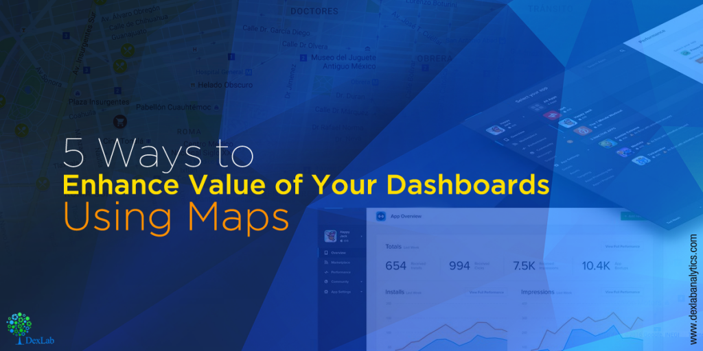5 Ways to Enhance Value of Your Dashboards Using Maps