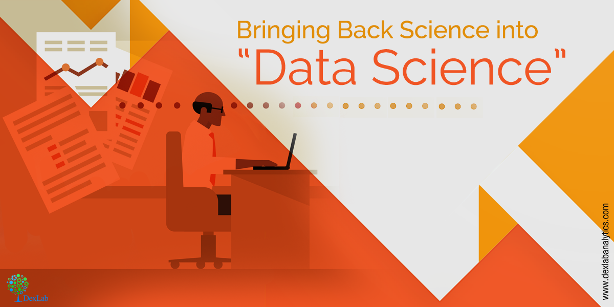 "Bringing Back Science into ""Data Science"""