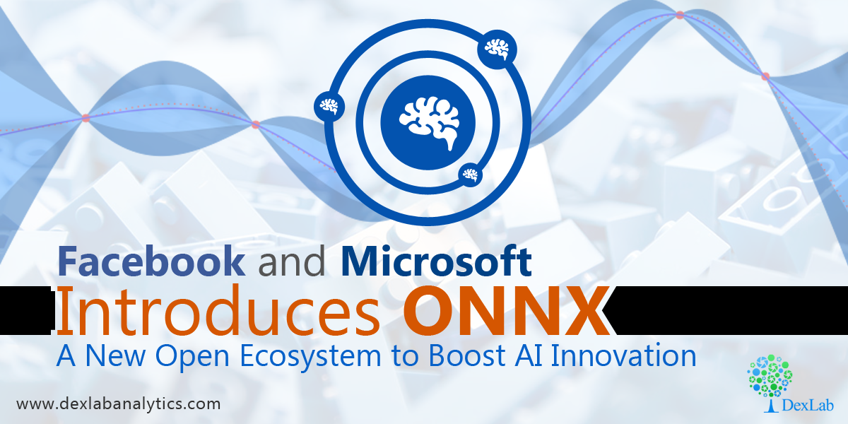 Facebook and Microsoft Introduces ONNX: A New Open Ecosystem