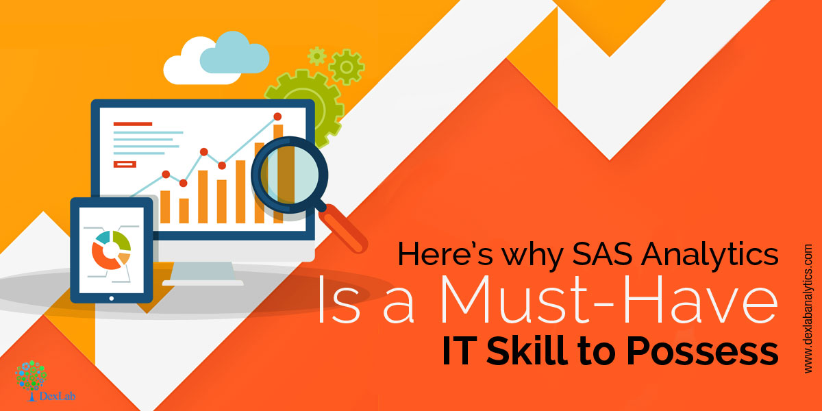 Here's why SAS Analytics Is a Must-Have IT Skill to Possess