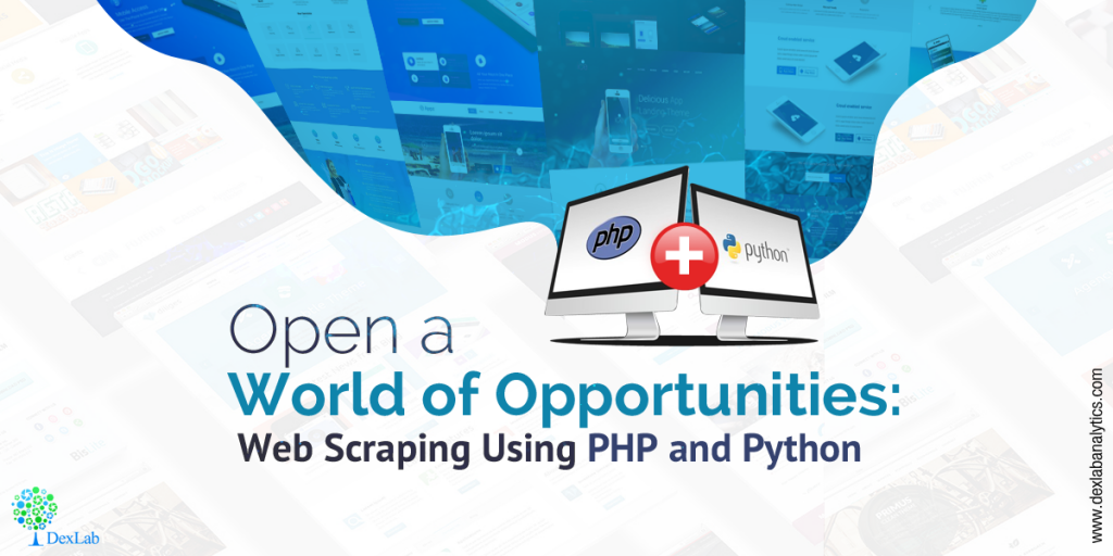Open a World of Opportunities: Web Scraping Using PHP and Python