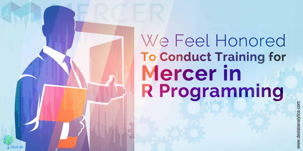 We Feel Honored To Conduct Training for Mercer in R Programming