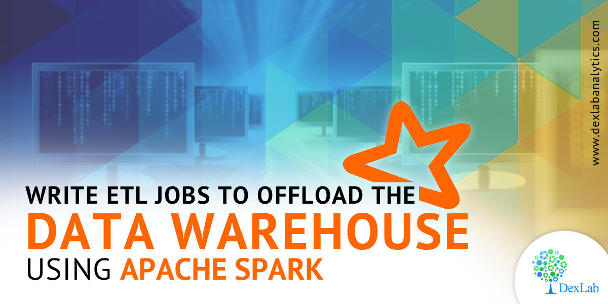 Write ETL Jobs to Offload the Data Warehouse Using Apache Spark