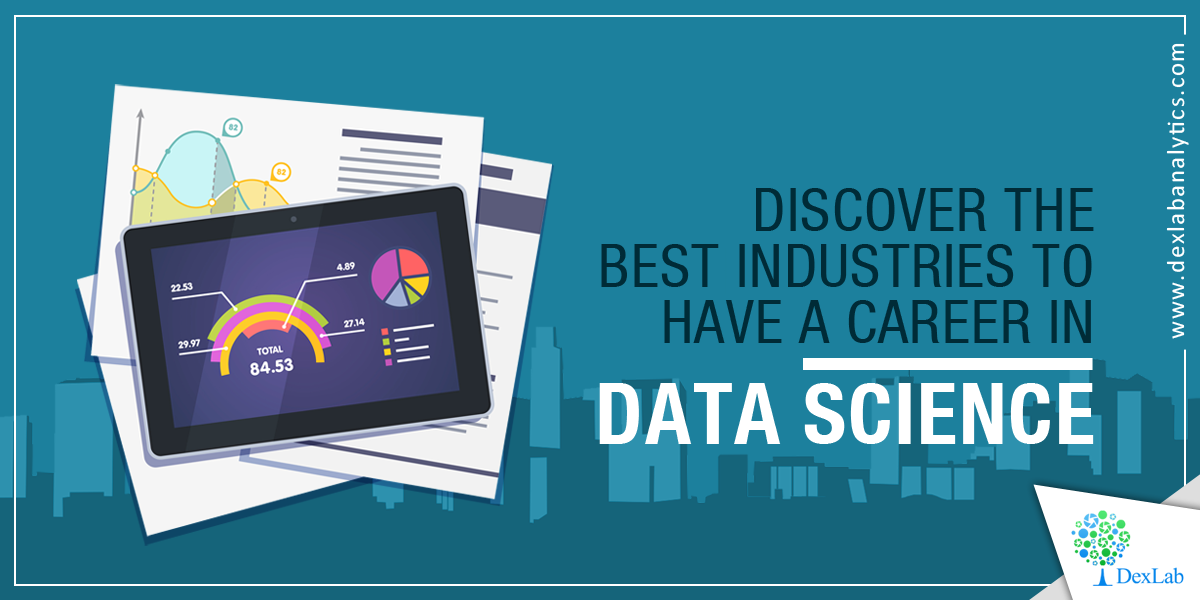 Discover the Best Industries to Have a Career in Data Science