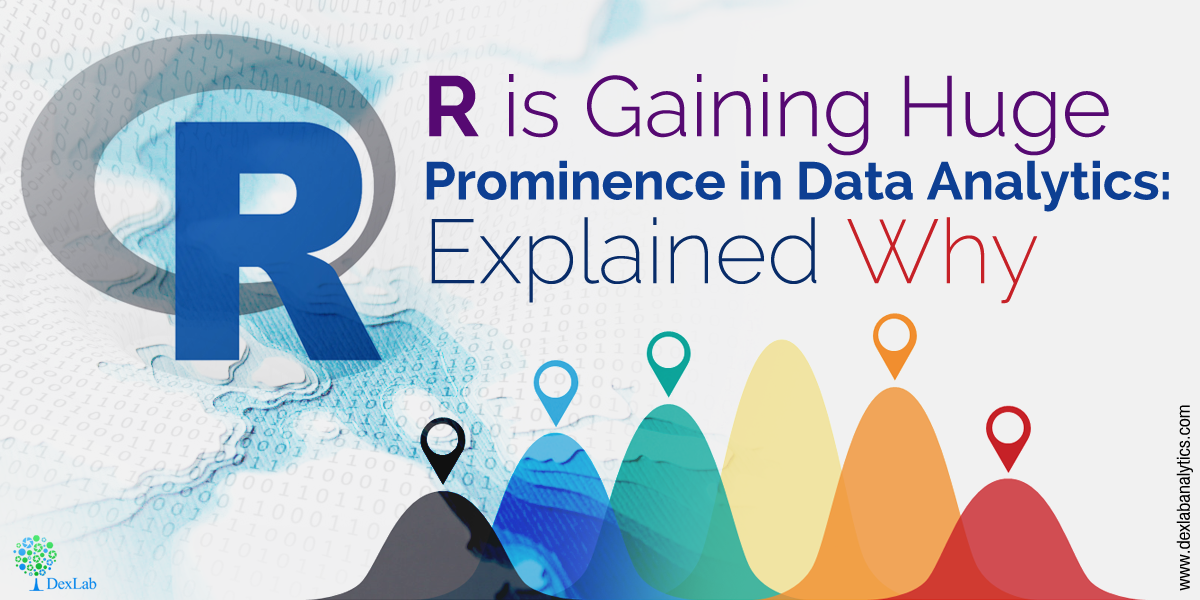 R is Gaining Huge Prominence in Data Analytics: Explained Why