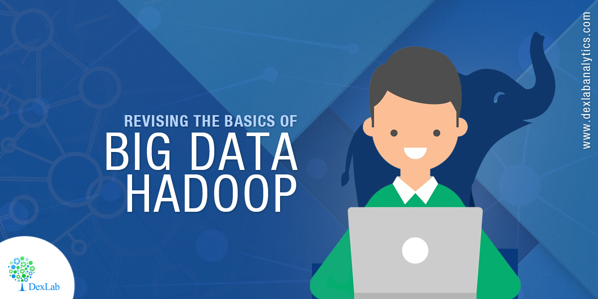 Revising the Basics of Big Data Hadoop