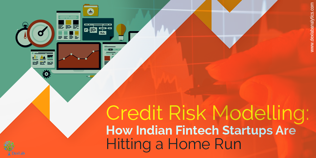 Credit Risk Modelling: How Indian Fintech Startups Are Hitting a Home Run