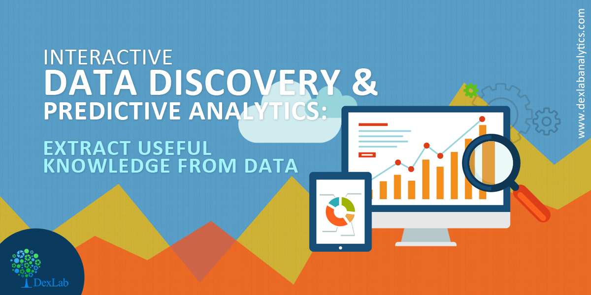 Interactive Data Discovery and Predictive Analytics: Extract Useful Knowledge from Data