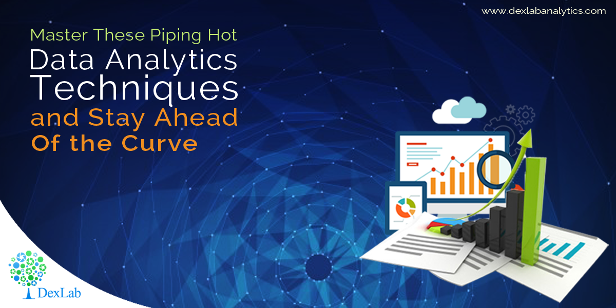 Master These Piping Hot Data Analytics Techniques and Stay Ahead of the Curve [Video]